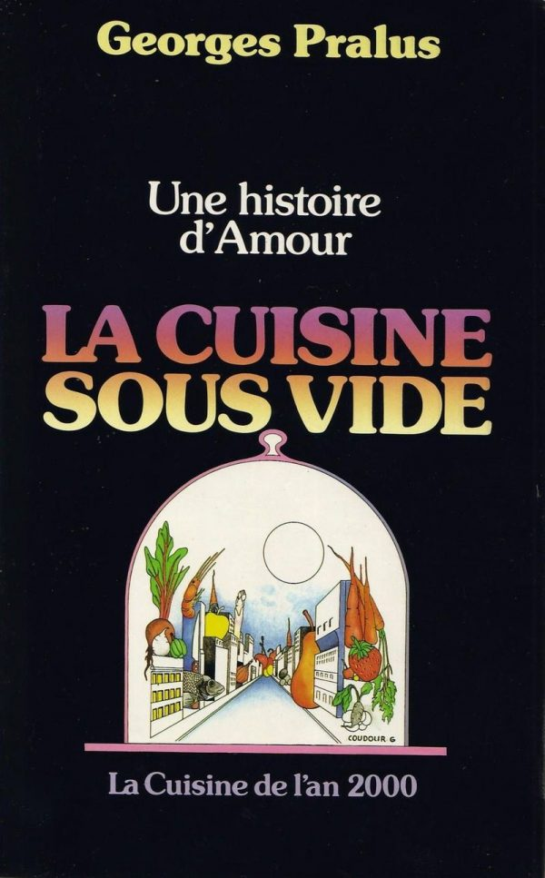 La cuisine sous-vide – Georges Pralus
