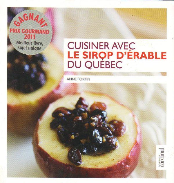 Cuisiner avec le sirop d'érable du Québec – Le livre
