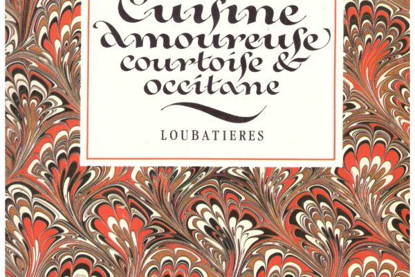La cuisine amoureuse, courtoise et occitane – Le livre